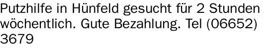 Putzhilfe (m/w/d) in Hünfeld gesucht für 2 Stunden