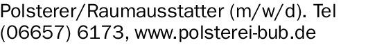Polsterer/Raumausstatter (m/w/d).