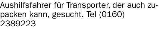 Aushilfsfahrer (w/m/d) für Transporter, der auch zupacken kann