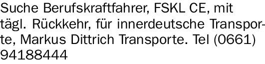 Suche Berufskraftfahrer (w/m/d), FSKL CE, mit