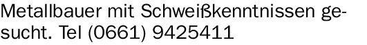 Metallbauer (m/w/d) mit Schweißkenntnissen gesucht.