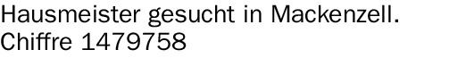 Hausmeister gesucht in Mackenzell.